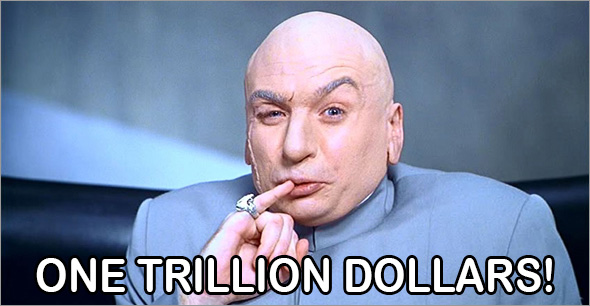 Dr. Evil: One Trillion Dollars!