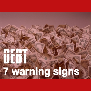 7 Debt Warning Signs